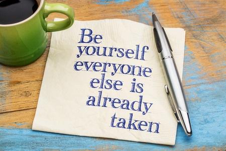 Wees jezelf, er zijn al genoeg anderen